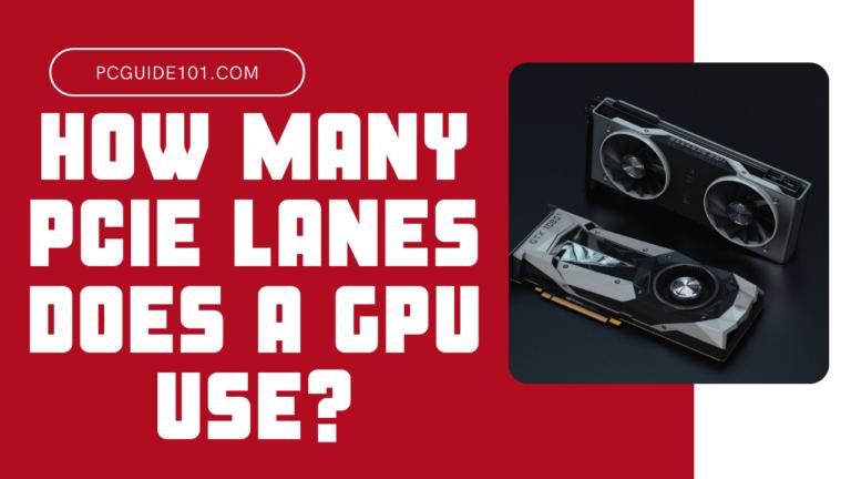 How many PCie lanes does a GPU use