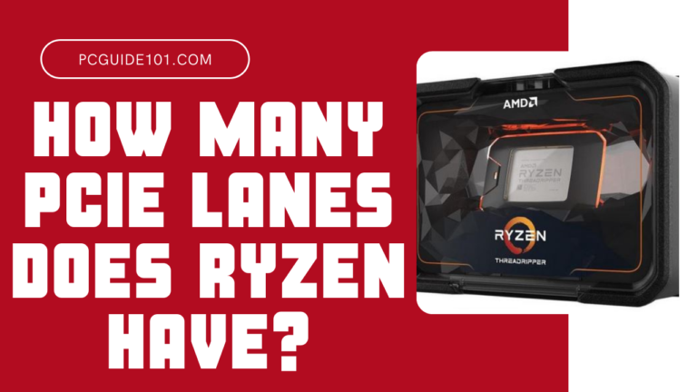 How Many PCIe Lanes Does Ryzen Have