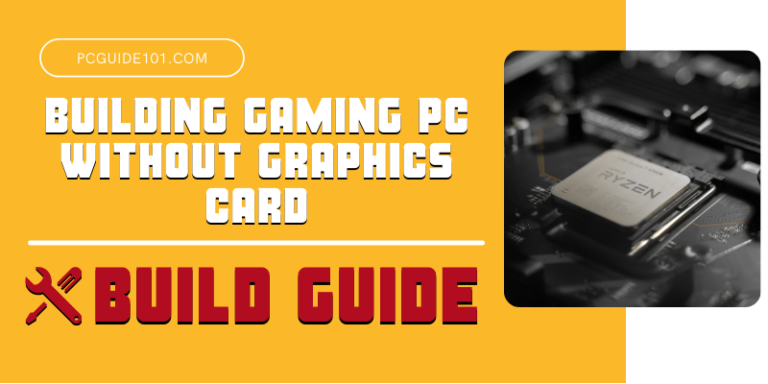 Building Gaming PC Withouth Graphics Card 2