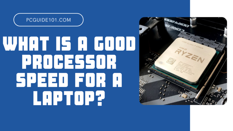What is a Good Processor Speed for a Laptop