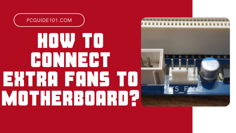 how to connect extra fans to motherboard