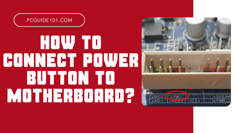 How to connect power button to motherboard